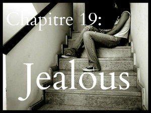 Saison 1 - Chapitre 19: Jealous