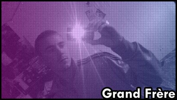 Grand Frère <3