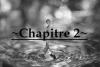 ~Chapitre 2 ~