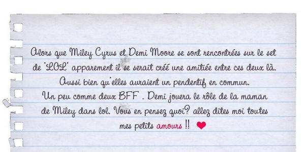 Article spécial sur l'amitié de Demi Moore > Miley Cyrus. Quand pensez - vous ?