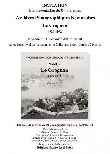 Le 6éme livre des Archives Photographiques Namuroises - Namur Le Grognon 1830-1972 - par Vincent Bruch