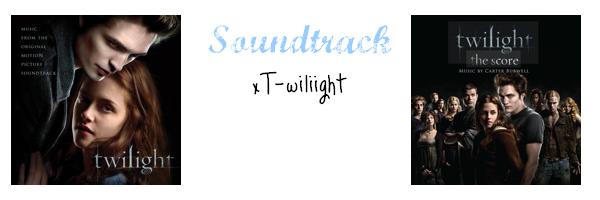 ● Twilight Soundtrack