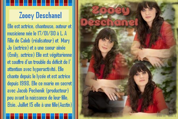 Zooey Deschanel : Jess  *Biographie 1 & 2* *** Filmographie 1 & 2 *** *Récompenses 1 & 2* *** *les 2 Créa* *** *les déco* *** *5 Avatard Gif*