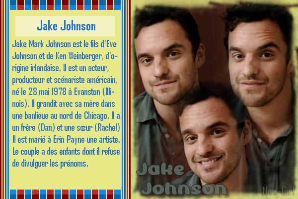 Jake Johnson : Nick  *Biographie 1 & 2* *** Filmographie 1 & 2 *** *Récompenses 1 & 2* *** *les 2 Créa* *** *les déco* *** *5 Avatard Gif*