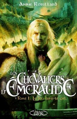 Les Chevaliers d'Emeraude Tome 1 d'Anne Robillard