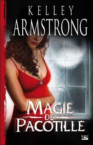 Femmes de l'Autremonde : Magie de pacotille de Kelley Armstrong
