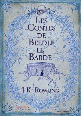 Les Contes de Beedle le Barde de J.K Rowling.