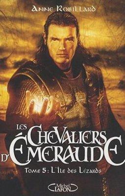 Les Chevaliers d'Emeraude Tome 5 d'Anne Robillard