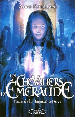 Les Chevaliers d'Emeraude Tome 6 d'Anne Robillard