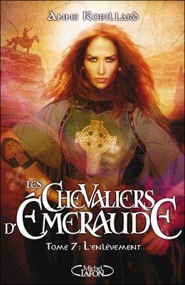Les Chevaliers d'Emeraude Tome 7 d'Anne Robillard