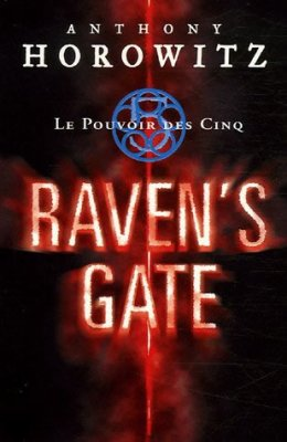 Le pouvoir des cinq : Raven's Gate d'Anthony Horowitz