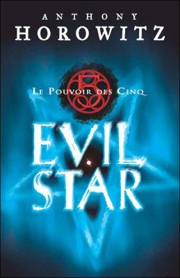 Le Pouvoir des Cinq : Evil Star d'Anthony Horowitz