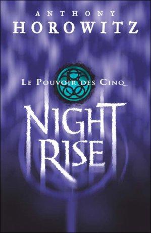 Le Pouvoir des Cinq : Night Rise d'Anthony Horowitz