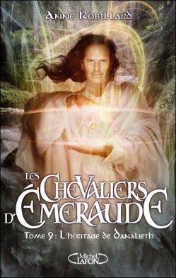 Les Chevaliers d'Emeraude Tome 9 d'Anne Robillard