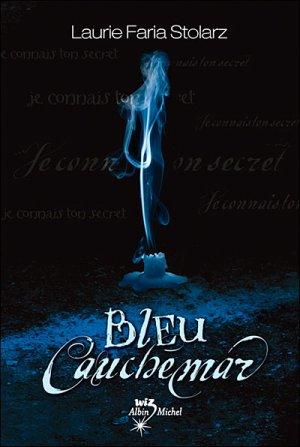 ♥ Bleu Cauchemar ♥ de Laurie Faria Stolarz