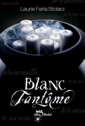 ♥ Blanc Fantôme ♥ de Laurie Faria Stolarz