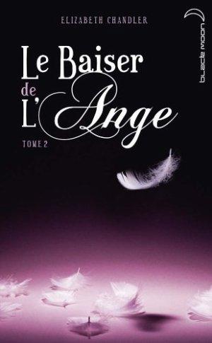 Le baiser de l'ange : Soupçons d'Elizabeth Chandler