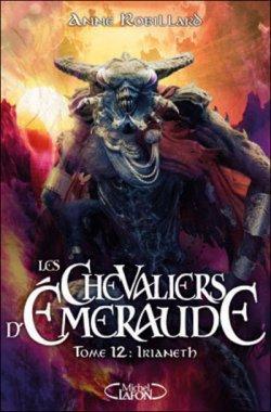 Les Chevaliers d'Emeraude Tome 12 d'Anne Robillard