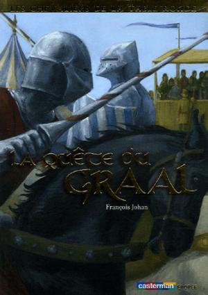 Les Chevaliers de la Table Ronde : La Quête du Graal de François Johan