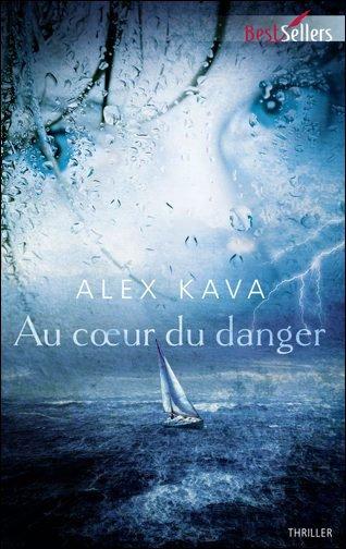 Au c½ur du danger d'Alex Kava