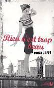 Rien n'est trop beau ... de Rona Jaffe