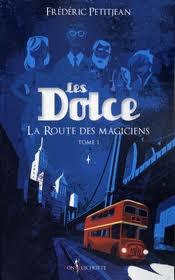 """Les Dolces """"la route des magiciens"""" de Frédéric PETITJEAN"""