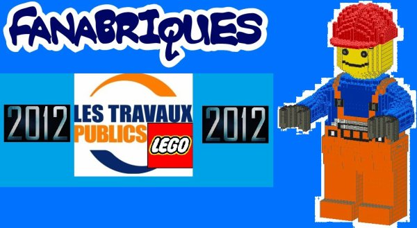 Fanabriques 2012 du 29 juin au 1ier juillet : les travaux publics comme thème !!!