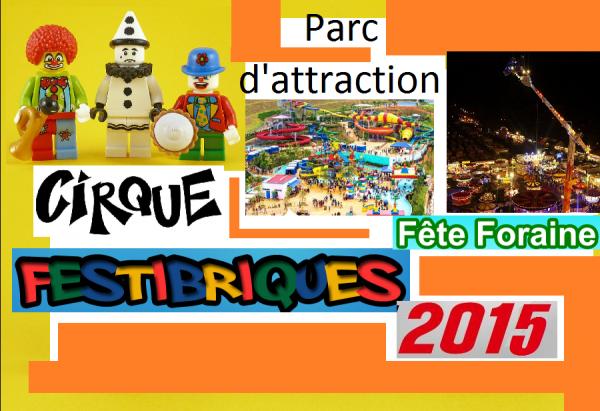 Préparez- vous pour Festi'briques 2015 : Cirque - Fête Foraine - Parc d'attraction !