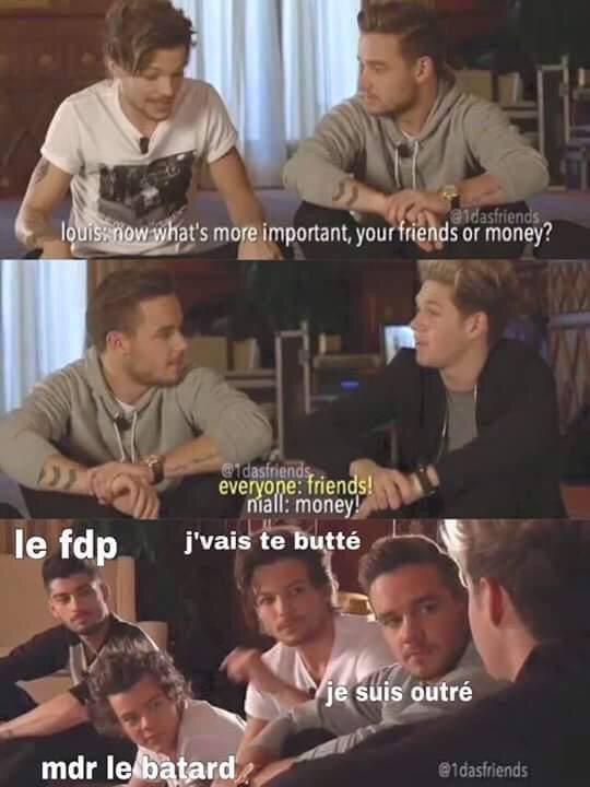 """trad:  Louis: """"Maintenant, qu'est-ce qui est le plus important, les amis ou l'argent?"""" TLM: """"Amis."""" Niall: """"Argent."""" MAIS MDRRRRRRR ♡"""