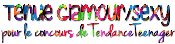 Tenue glamour: concours TendanceTeenager