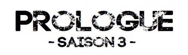Prologue Saison 3