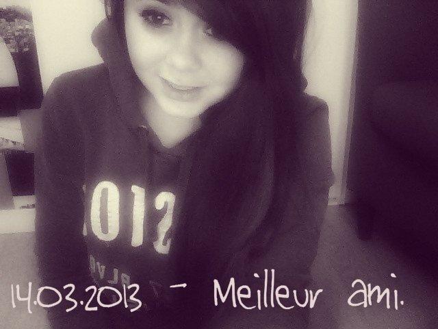 #Mon MeilleurAmi : 14.O3.2013 - Gravée a jamais!✝♥.