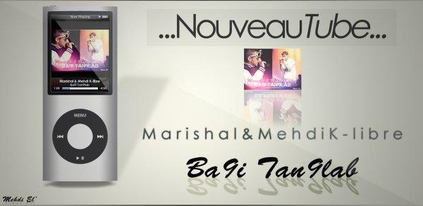 20112 / Marishal Ft Mehdi K-libre -_ Ba9i Tan9alaB (2011)