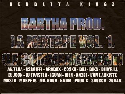 "Vendetta Kingz & Bartha Prod présentent ""Mixtape vol.1""... avec Assoiffé (Béton Armé), Najim (Korozeef), Sausco (Illicite Florida Street)"