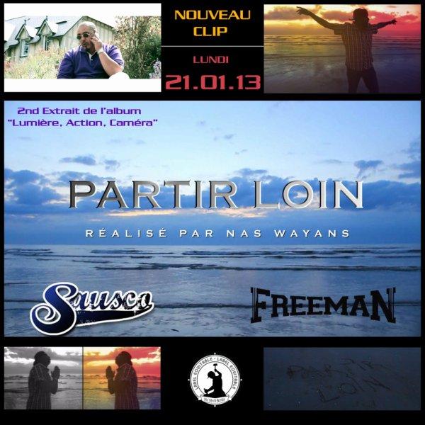 """Nouveau clip """"PARTIR LOIN"""" le 21/01/2013."""