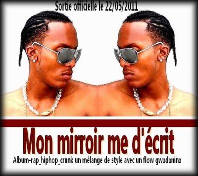 Album : Mon mirroir me d'écrit[Mai 2011 ] 4 titres en téléchargement gratuit