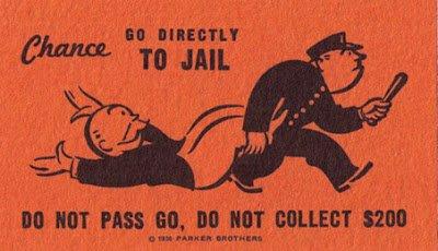 Allez en prison, ne passez pas par la case départ, ne recevez pas 200 euros