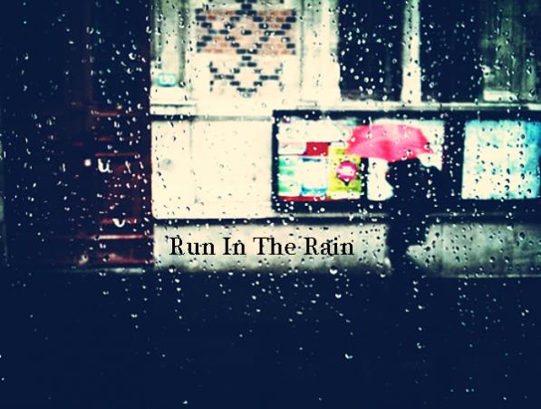 Run In The Rain !