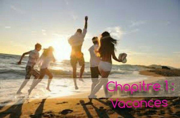 Chapitre 1 : Vacances