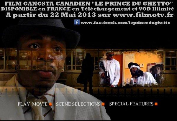 URGENT (NEWS): POUR CEUX ET CELLES DE FRANCE (UNIQUEMENT) QUI ATTENDAIENT MON FILM GANGSTA Le Prince du Ghetto LE FILM LE PLUS GANGSTER DE L'HISTOIRE DU CINÉMA CANADIEN, SERA ENFIN DISPONIBLE en Téléchargement Légal et VOD Dès DEMAIN SUR le site www.filmotv.fr !!! FAITES CIRCULER L'INFO