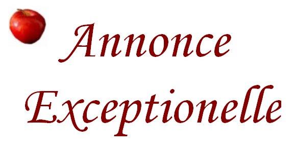 ~ Annonce Exceptionnelle ~