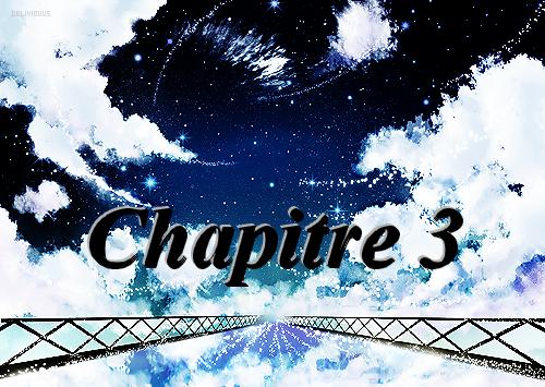 Fanfiction 4: Chapitre 3