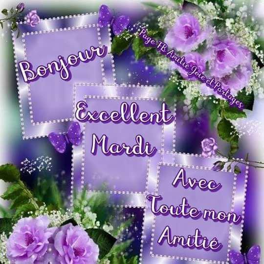 Bon Mardi mes Ami(e)s !!!