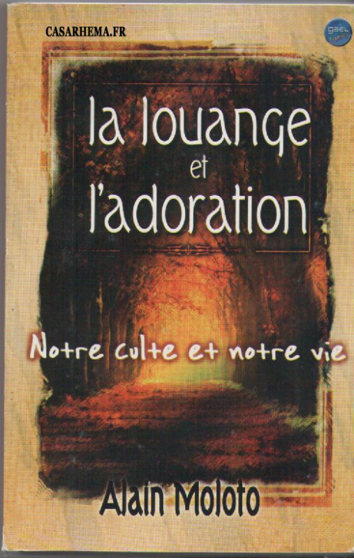 Alain  Moloto la louange et l'adoration livre