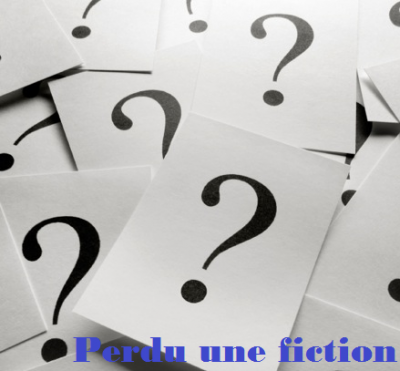 Perdu une fiction?