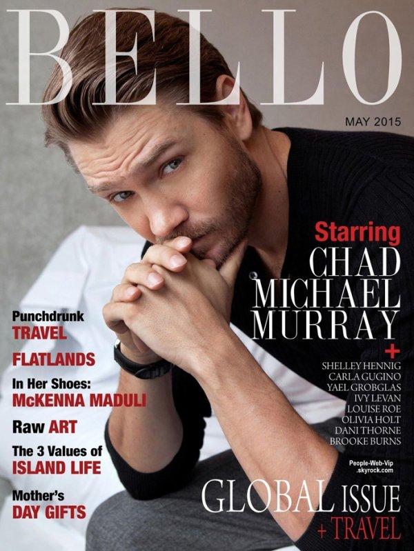 """Chad Michael Murray pose pour le magazine """"Bello """" Qu'en pensez vous?"""