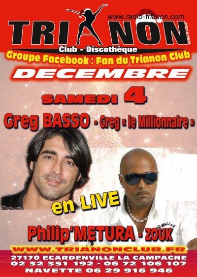 Sam 4 Déc 2010 Greg Le Millionnaire de la Ferme Célébrité et Philip METURA en LIVE au TRIANON Club