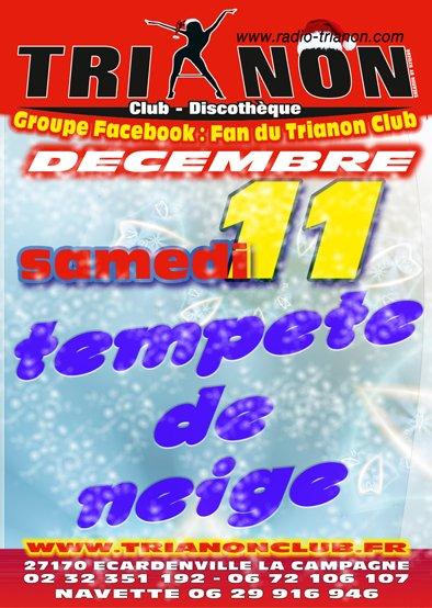 Samedi 11 Décembre Soirée Tempête de Neige au TRIANON Club