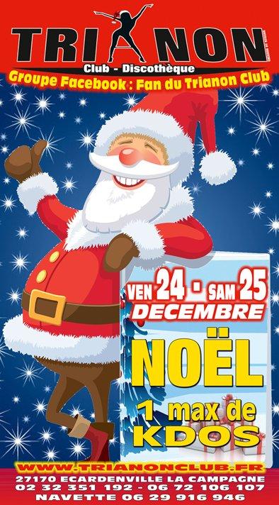 Vendredi 24 Décembre sa sera 1 Vrai Noël au TRIANON Club 1 MAXXX de KDOS