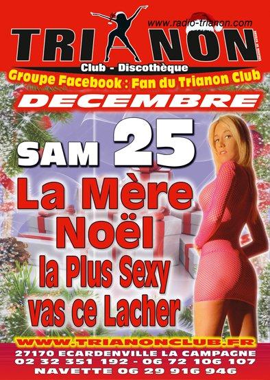Samedi 25 Décembre Noël Continue avec La Mère Noêl qui vient vous faire 1 Strip Tease et Distribuer 1 MAXX de KDOS